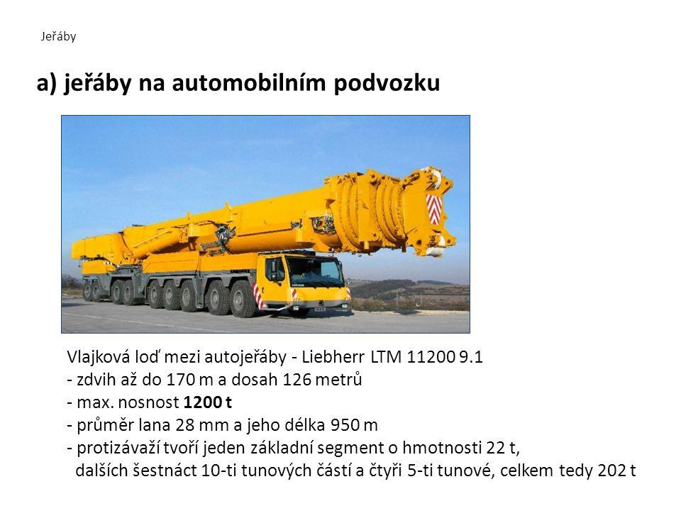 Jeřáby a) jeřáby na automobilním podvozku Vlajková loď mezi autojeřáby - Liebherr LTM 11200 9.1 - zdvih až do 170 m a dosah 126 metrů - max.