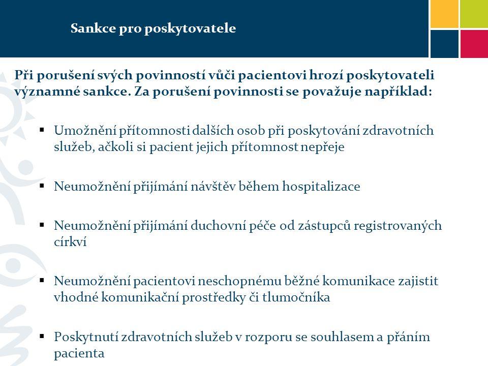 Sankce pro poskytovatele Při porušení svých povinností vůči pacientovi hrozí poskytovateli významné sankce. Za porušení povinnosti se považuje napříkl