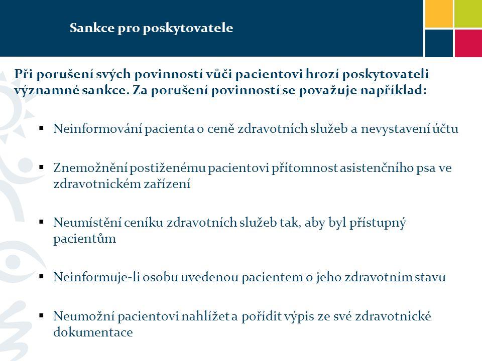 Sankce pro poskytovatele Při porušení svých povinností vůči pacientovi hrozí poskytovateli významné sankce. Za porušení povinností se považuje napříkl
