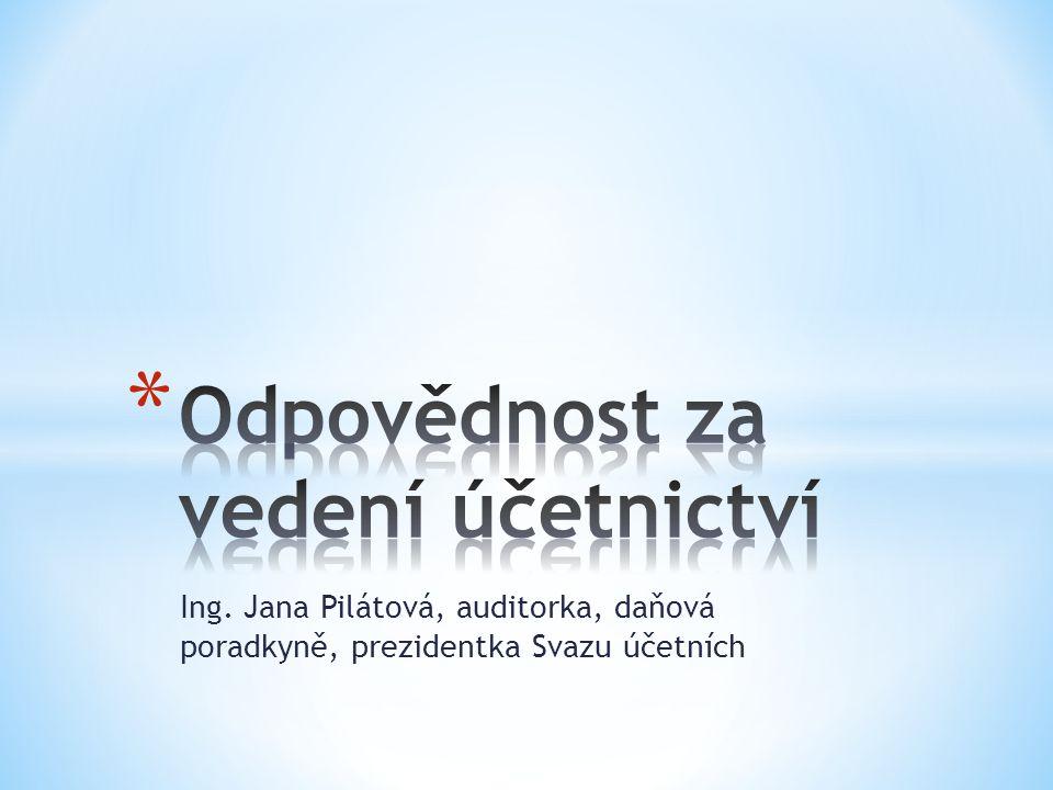 Ing. Jana Pilátová, auditorka, daňová poradkyně, prezidentka Svazu účetních