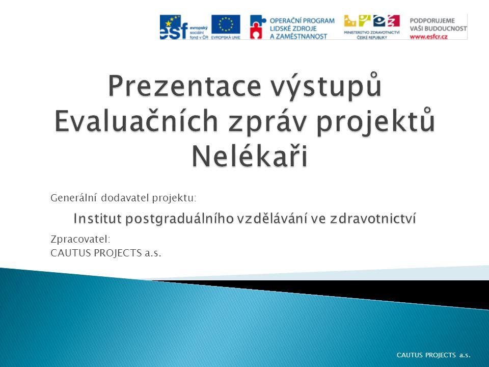 Generální dodavatel projektu: Zpracovatel: CAUTUS PROJECTS a.s.