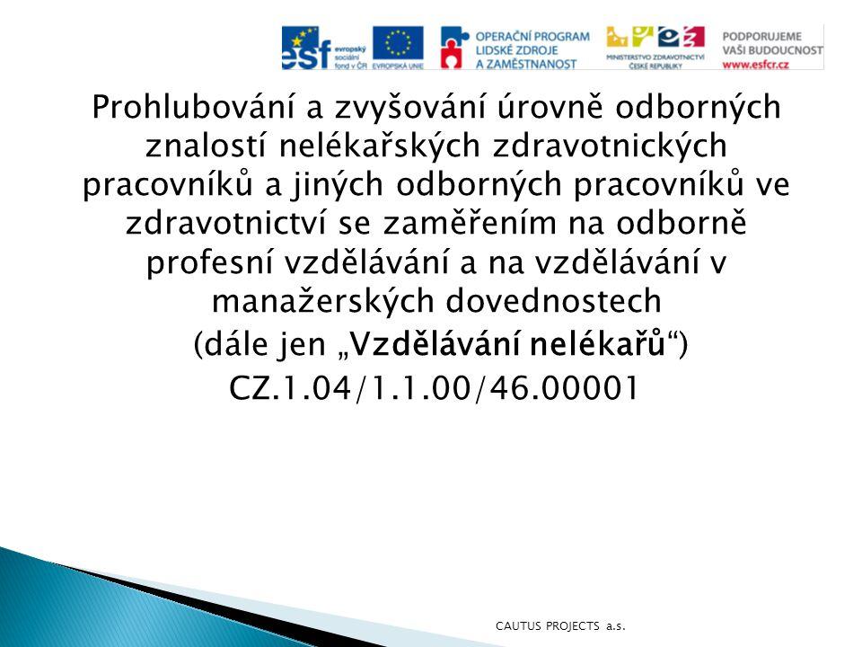 Výstupy evaluace projektu Vzdělávání nelékařů CAUTUS PROJECTS a.s.