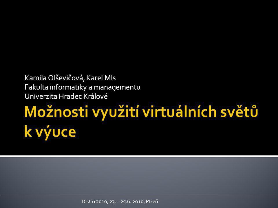 Kamila Olševičová, Karel Mls Fakulta informatiky a managementu Univerzita Hradec Králové DisCo 2010, 23.