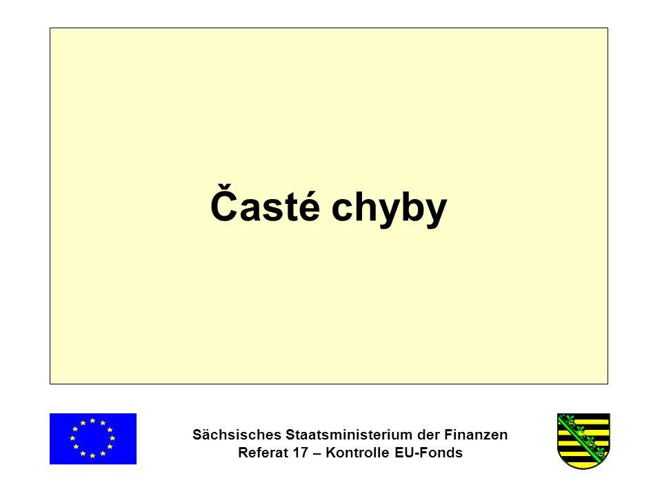 Sächsisches Staatsministerium der Finanzen Referat 17 – Kontrolle EU-Fonds Časté chyby
