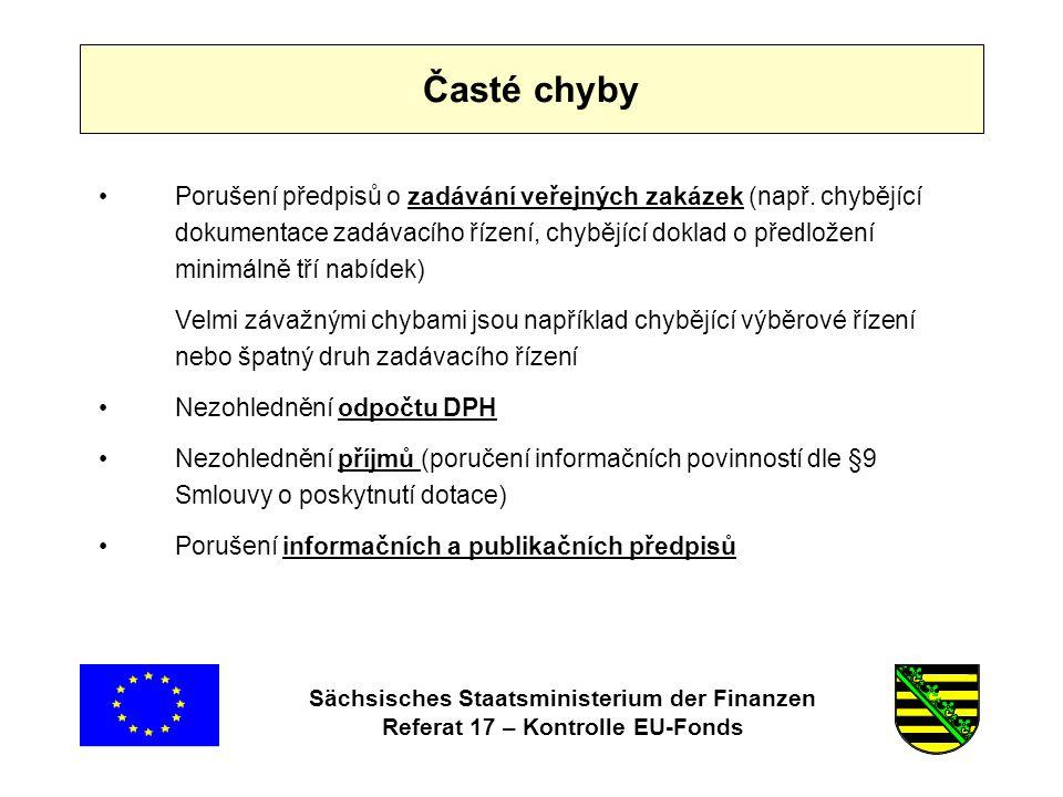 Sächsisches Staatsministerium der Finanzen Referat 17 – Kontrolle EU-Fonds Časté chyby •Porušení předpisů o zadávání veřejných zakázek (např.