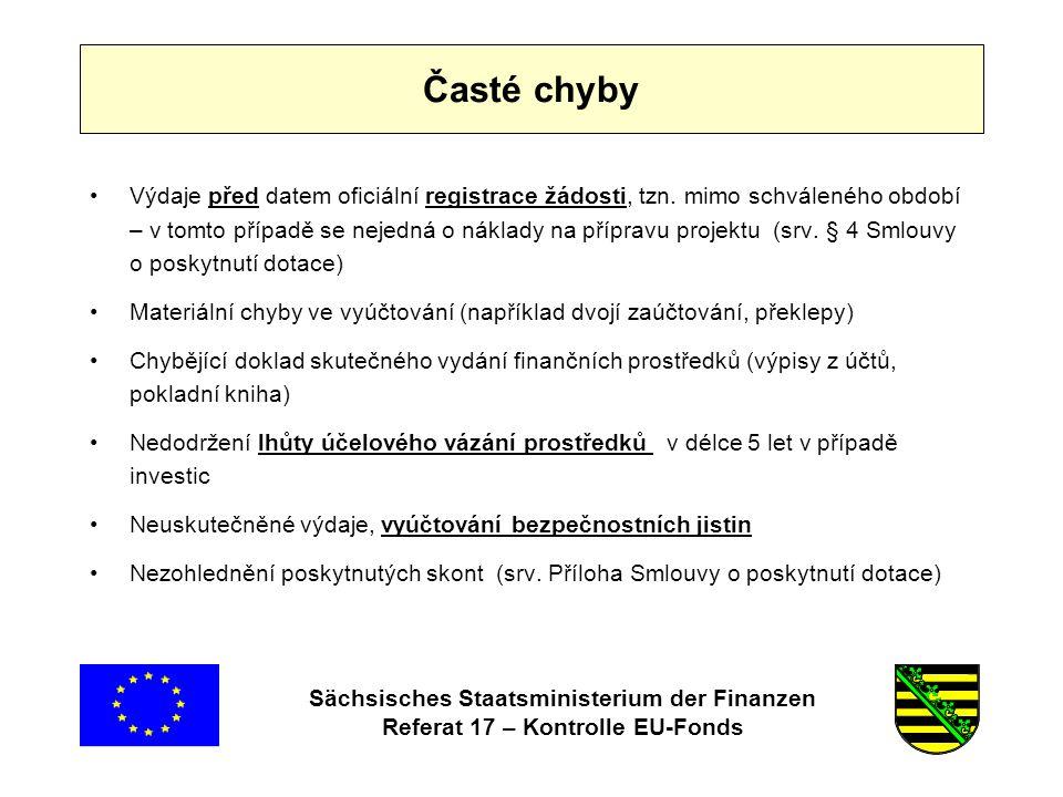 Sächsisches Staatsministerium der Finanzen Referat 17 – Kontrolle EU-Fonds Časté chyby •Výdaje před datem oficiální registrace žádosti, tzn.