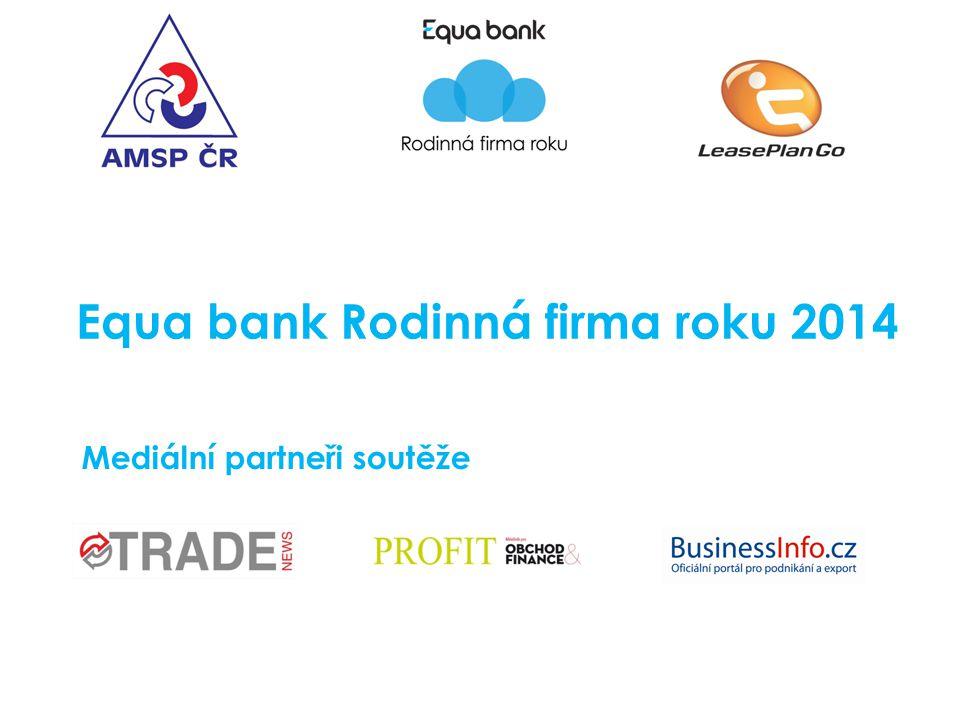 Equa bank Rodinná firma roku 2014 Mediální partneři soutěže