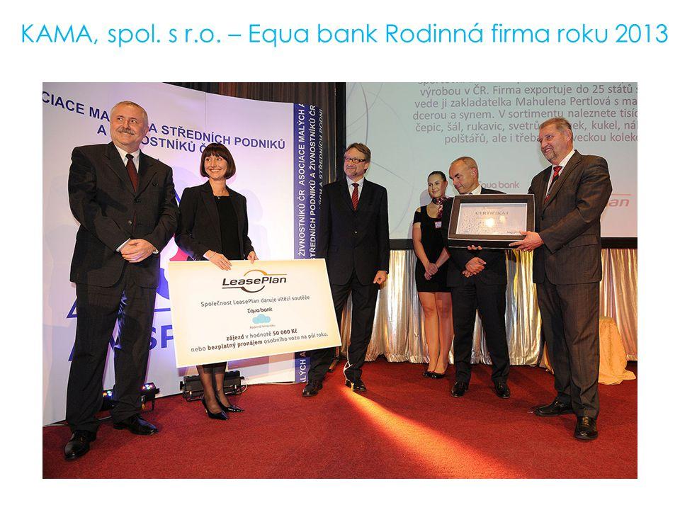 KAMA, spol. s r.o. – Equa bank Rodinná firma roku 2013