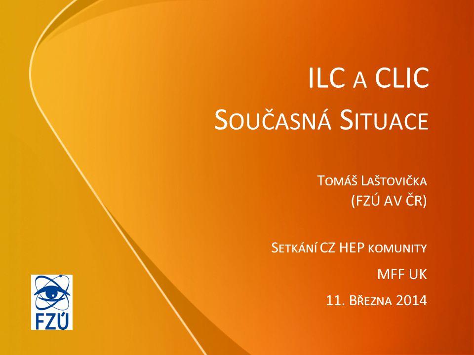Page  2 LCC NA 1 PRŮSVITKU  V současné době LCC kolaborace (Linear Collider Collaboration) celosvětově zastupuje oba projekty, tedy jak ILC tak CLIC.
