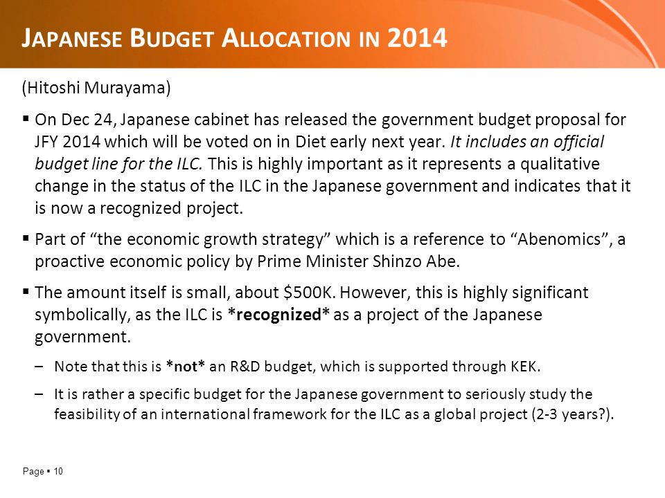 Page  10 J APANESE B UDGET A LLOCATION IN 2014  On Dec 24, Japanese cabinet has released the government budget proposal for JFY 2014 which will be voted on in Diet early next year.