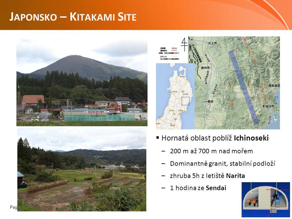 Page  5 J APONSKO – K ITAKAMI S ITE  Hornatá oblast poblíž Ichinoseki –200 m až 700 m nad mořem –Dominantně granit, stabilní podloží –zhruba 5h z letiště Narita –1 hodina ze Sendai