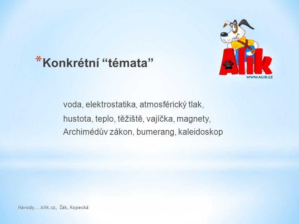 * Líbí se Vám fot ky ? * www.alik.cz www.alik.cz * Alíkoviny * Zábavná fyzika