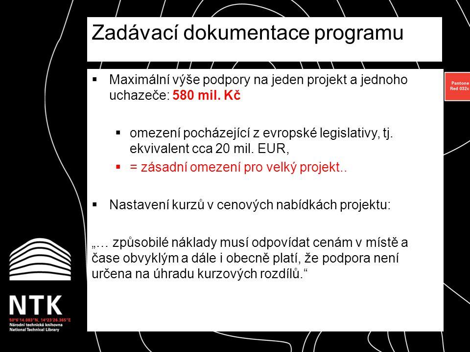  Maximální výše podpory na jeden projekt a jednoho uchazeče: 580 mil. Kč  omezení pocházející z evropské legislativy, tj. ekvivalent cca 20 mil. EUR