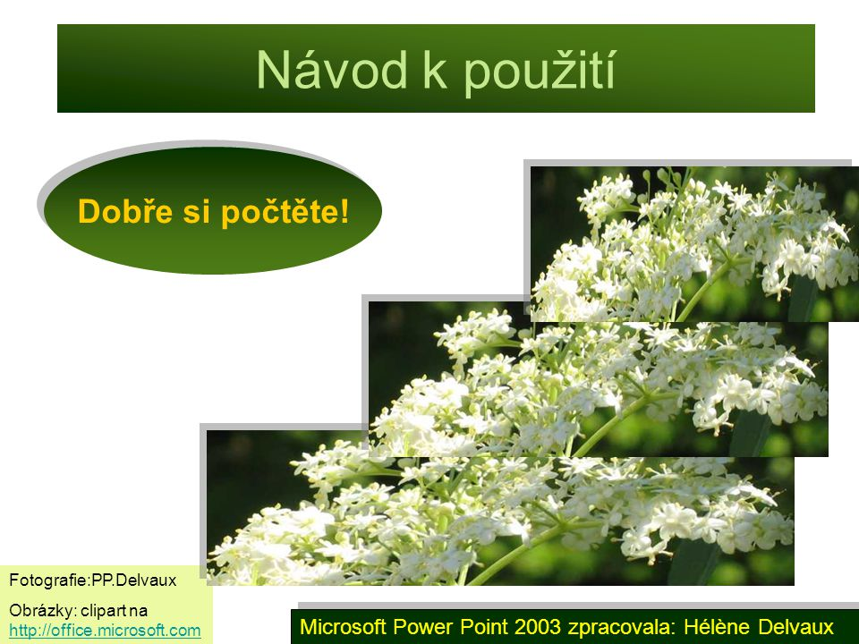 Fotografie:PP.Delvaux Obrázky: clipart na http://office.microsoft.com http://office.microsoft.com Dobře si počtěte.