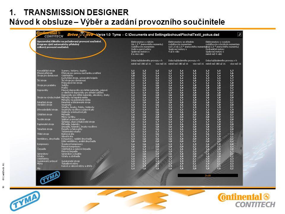 Powertransmission Group 16 © ContiTech AG 1.TRANSMISSION DESIGNER Návod k obsluze – Výběr a zadání provozního součinitele