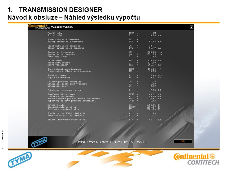 Powertransmission Group 18 © ContiTech AG 1.TRANSMISSION DESIGNER Návod k obsluze – Náhled výsledku výpočtu