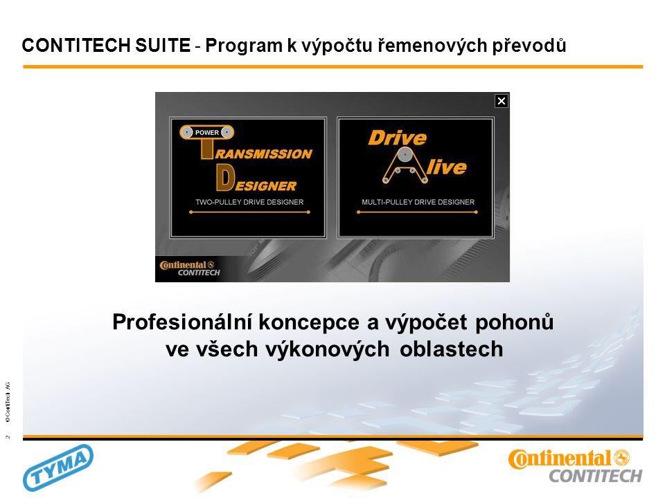 Powertransmission Group 2 © ContiTech AG Profesionální koncepce a výpočet pohonů ve všech výkonových oblastech CONTITECH SUITE - Program k výpočtu řemenových převodů