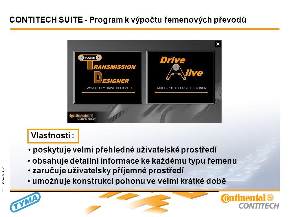 Powertransmission Group 3 © ContiTech AG • poskytuje velmi přehledné uživatelské prostředí • obsahuje detailní informace ke každému typu řemenu • zaručuje uživatelsky příjemné prostředí • umožňuje konstrukci pohonu ve velmi krátké době Vlastnosti : CONTITECH SUITE - Program k výpočtu řemenových převodů