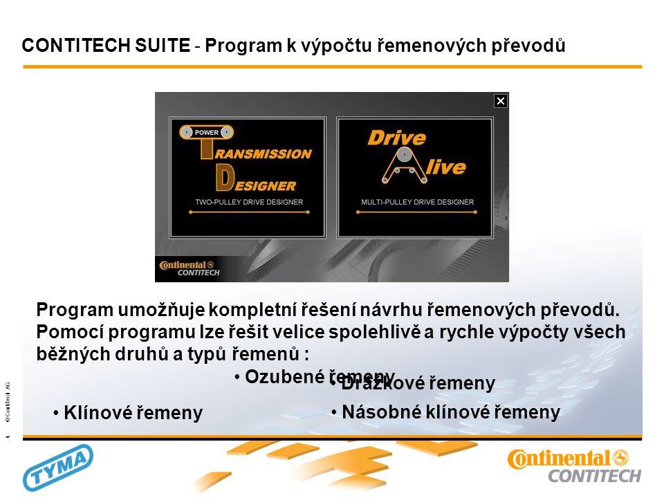 Powertransmission Group 4 © ContiTech AG Program umožňuje kompletní řešení návrhu řemenových převodů.