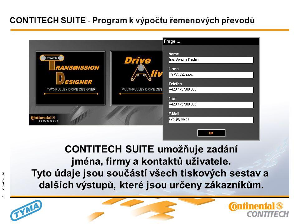 Powertransmission Group 7 © ContiTech AG CONTITECH SUITE umožňuje zadání jména, firmy a kontaktů uživatele.