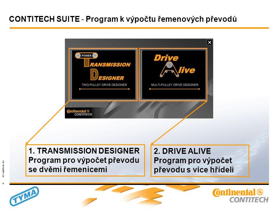 Powertransmission Group 8 © ContiTech AG CONTITECH SUITE - Program k výpočtu řemenových převodů 1.