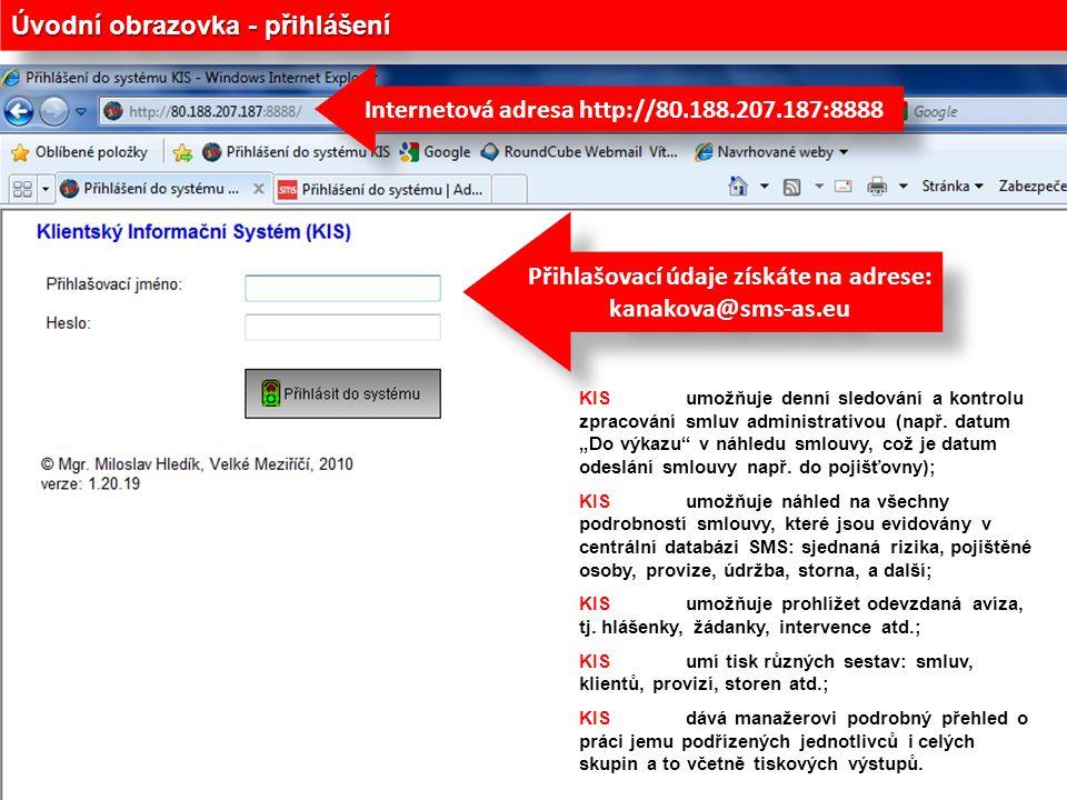 Úvodní obrazovka - přihlášení Přihlašovací údaje získáte na adrese: kanakova@sms-as.eu Přihlašovací údaje získáte na adrese: kanakova@sms-as.eu Intern