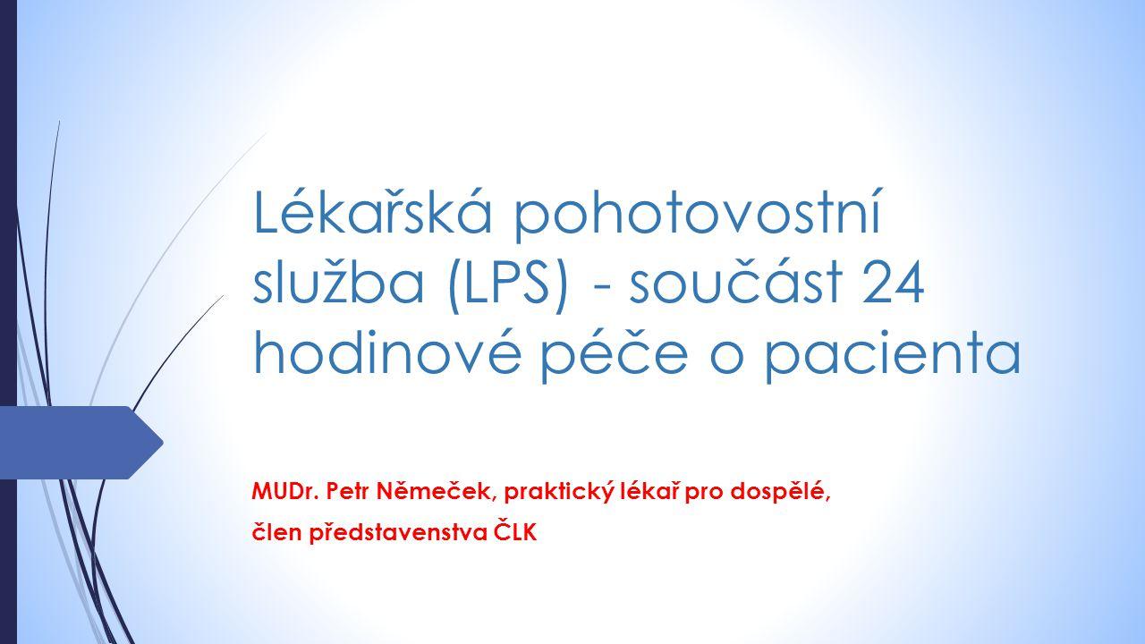 Lékařská pohotovostní služba (LPS) - součást 24 hodinové péče o pacienta MUDr.