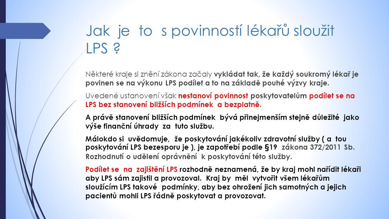 Vždy jde o vzájemnou dohodu  Vše je věcí vzájemné dohody kraje a lékaře nebo skupiny lékařů, kteří budou LPS sloužit, na podmínkách za jakých budou LPS sloužit.