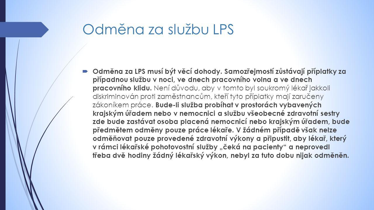Odměna za službu LPS  Odměna za LPS musí být věcí dohody.