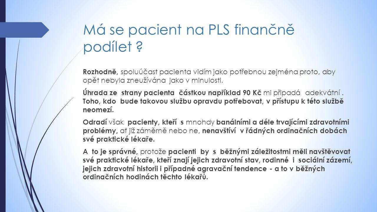 Má se pacient na PLS finančně podílet .