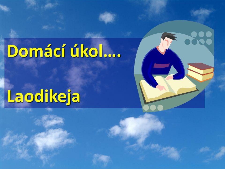 Domácí úkol…. Laodikeja