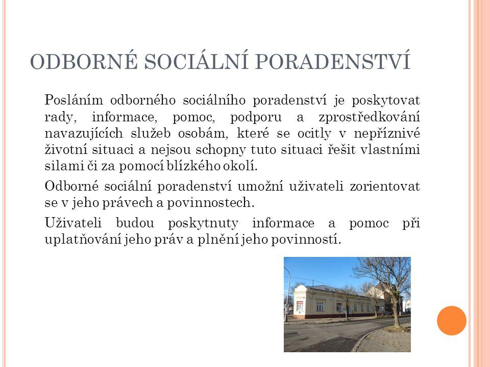 ODBORNÉ SOCIÁLNÍ PORADENSTVÍ Posláním odborného sociálního poradenství je poskytovat rady, informace, pomoc, podporu a zprostředkování navazujících sl