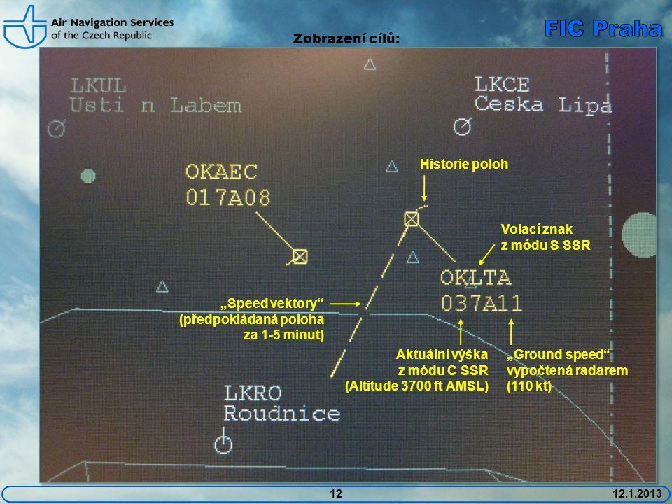 """1212.1.2013 Volací znak z módu S SSR Aktuální výška z módu C SSR (Altitude 3700 ft AMSL) """"Ground speed vypočtená radarem (110 kt) """"Speed vektory (předpokládaná poloha za 1-5 minut) Historie poloh Zobrazení cílů:"""