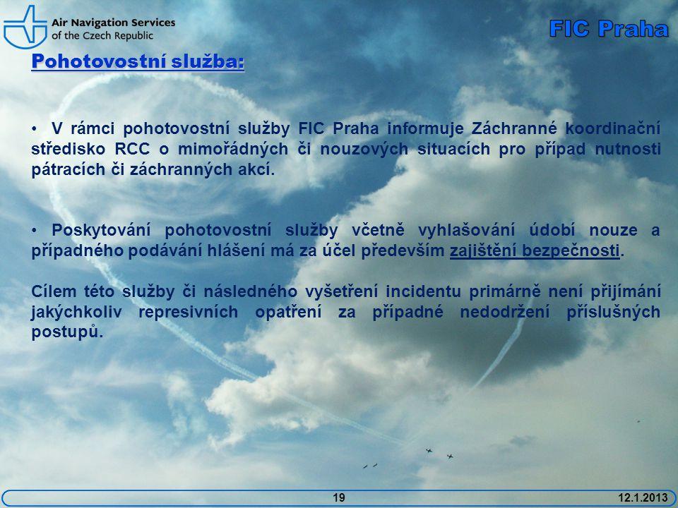 1912.1.2013 Pohotovostní služba: • V rámci pohotovostní služby FIC Praha informuje Záchranné koordinační středisko RCC o mimořádných či nouzových situ