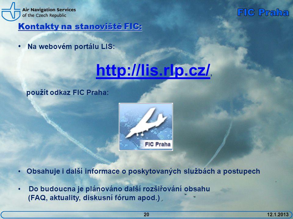 2012.1.2013 Kontakty na stanoviště FIC: • Na webovém portálu LIS: http://lis.rlp.cz/ http://lis.rlp.cz/, použít odkaz FIC Praha: • Obsahuje i další in