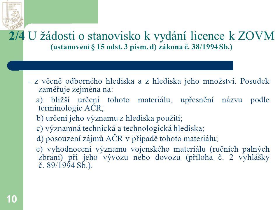 10 2/4 U žádosti o stanovisko k vydání licence k ZOVM (ustanovení § 15 odst.