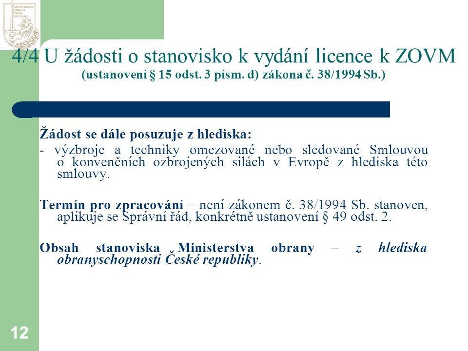 12 4/4 U žádosti o stanovisko k vydání licence k ZOVM (ustanovení § 15 odst.