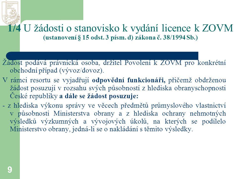 9 1/4 U žádosti o stanovisko k vydání licence k ZOVM (ustanovení § 15 odst.