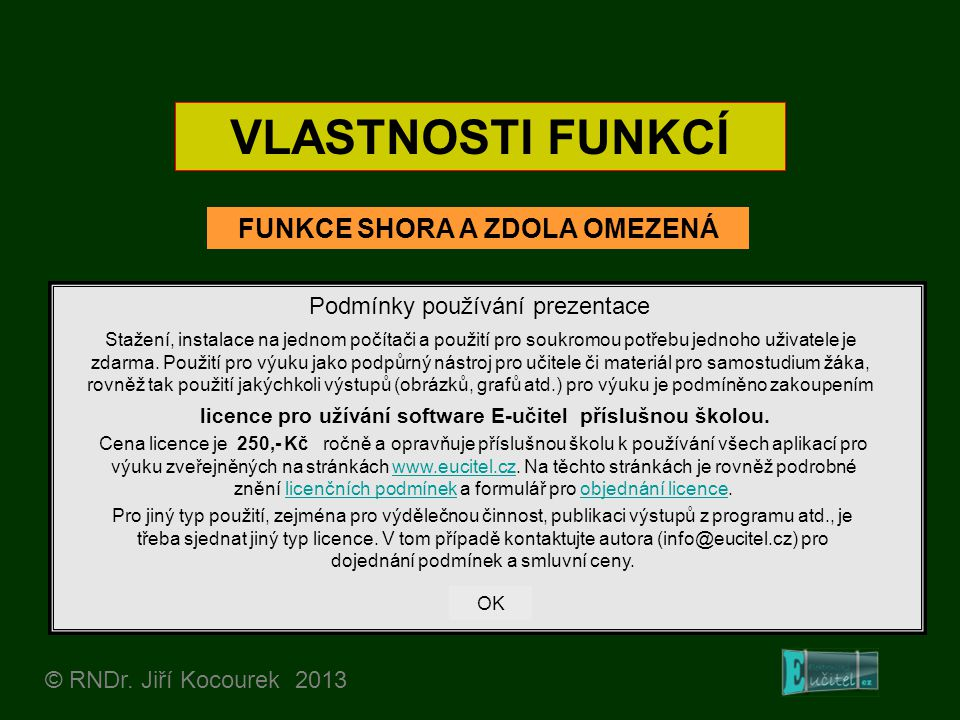VLASTNOSTI FUNKCÍ FUNKCE SHORA A ZDOLA OMEZENÁ © RNDr. Jiří Kocourek 2013