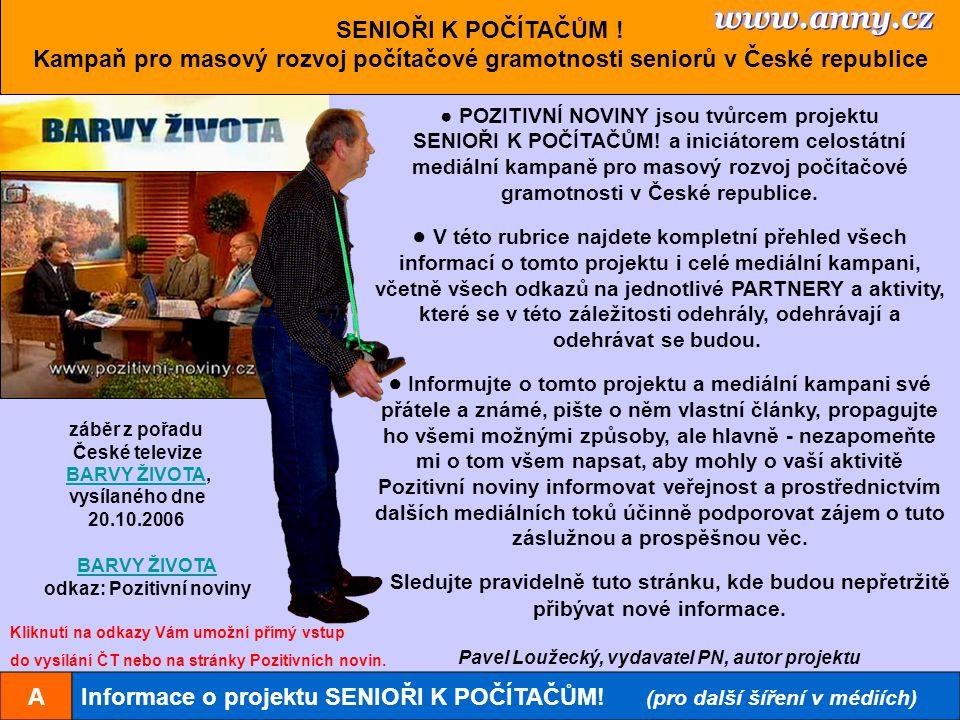 BARVY ŽIVOTA odkaz: Pozitivní noviny AInformace o projektu SENIOŘI K POČÍTAČŮM.
