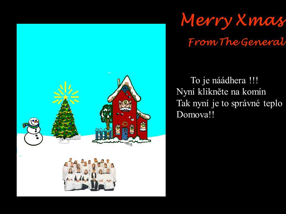 Merry Xmas From The General To je vánoční atmosféra, Nyní rozsviťte světla na Stromečku. Klikněte na stromek