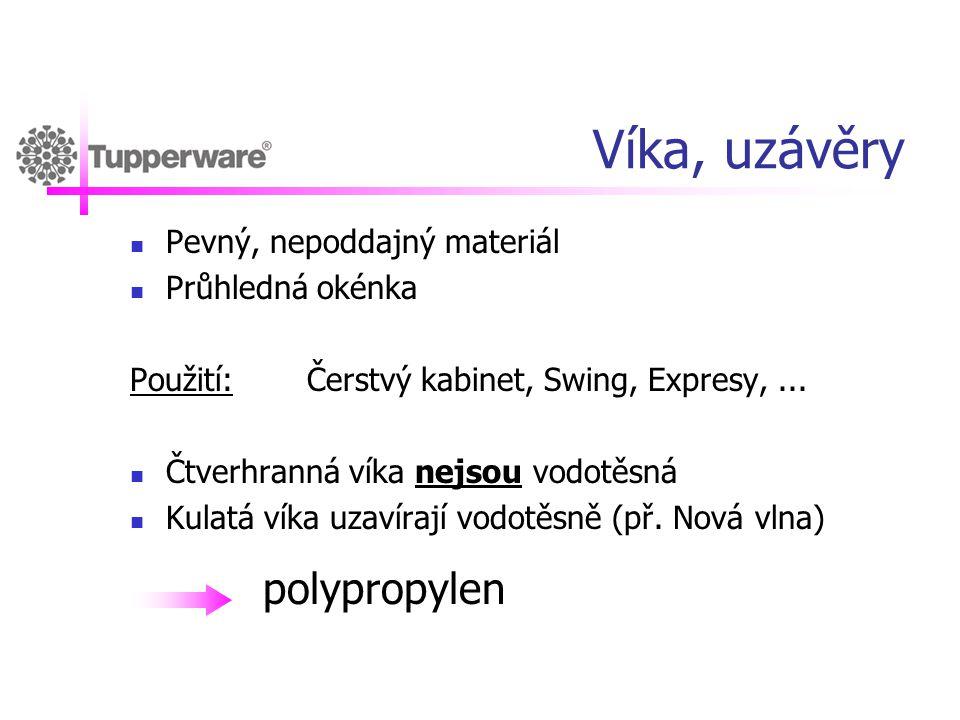 Víka, uzávěry  Pevný, nepoddajný materiál  Průhledná okénka Použití:Čerstvý kabinet, Swing, Expresy,...  Čtverhranná víka nejsou vodotěsná  Kulatá
