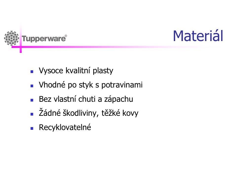 Materiál  Vysoce kvalitní plasty  Vhodné po styk s potravinami  Bez vlastní chuti a zápachu  Žádné škodliviny, těžké kovy  Recyklovatelné