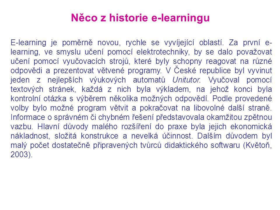 Něco z historie e-learningu E-learning je poměrně novou, rychle se vyvíjející oblastí. Za první e- learning, ve smyslu učení pomocí elektrotechniky, b
