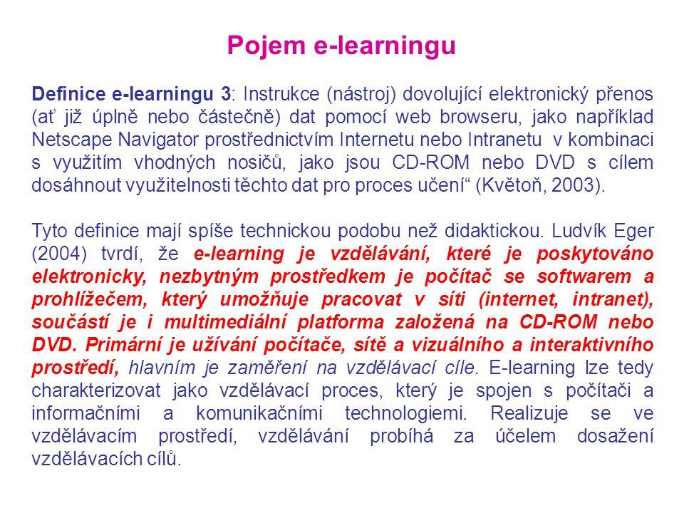 Definice e-learningu 3: Instrukce (nástroj) dovolující elektronický přenos (ať již úplně nebo částečně) dat pomocí web browseru, jako například Netsca