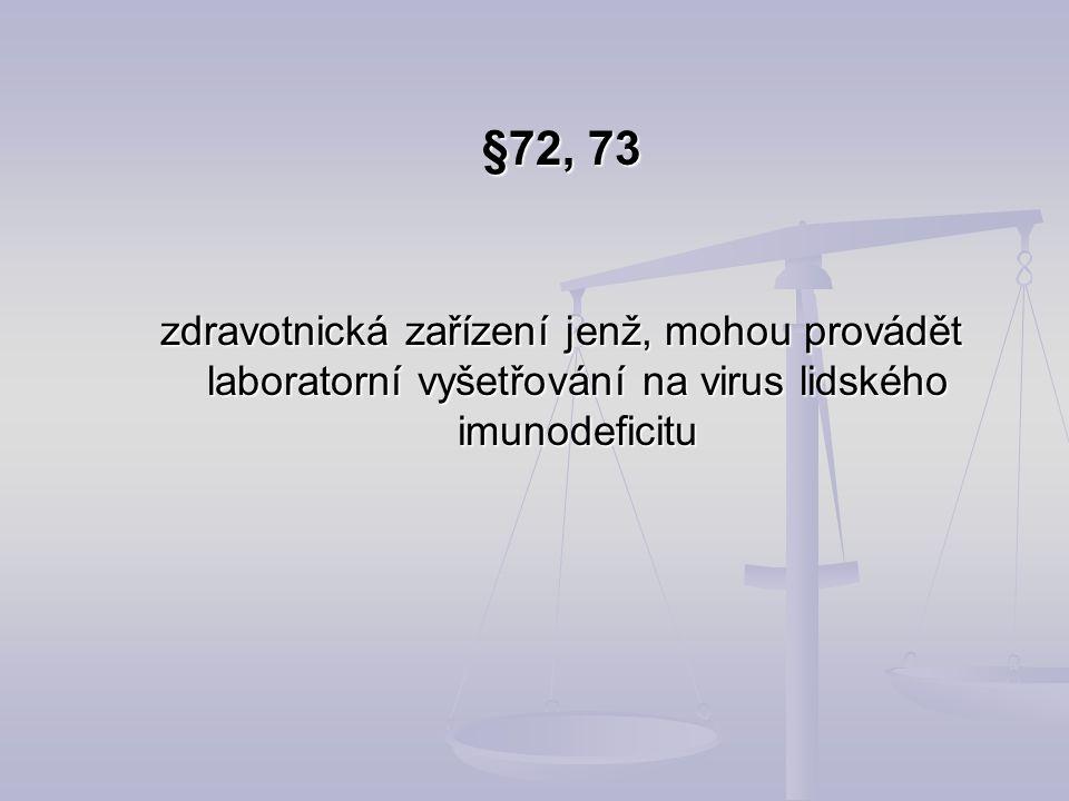 §72, 73 zdravotnická zařízení jenž, mohou provádět laboratorní vyšetřování na virus lidského imunodeficitu