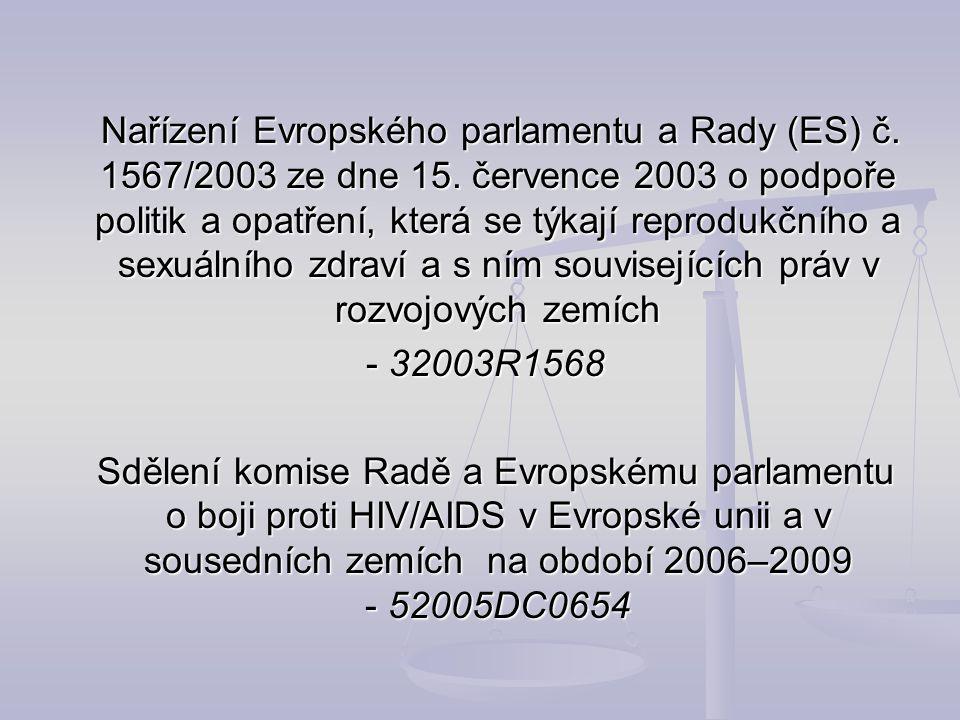 Nařízení Evropského parlamentu a Rady (ES) č. 1567/2003 ze dne 15. července 2003 o podpoře politik a opatření, která se týkají reprodukčního a sexuáln