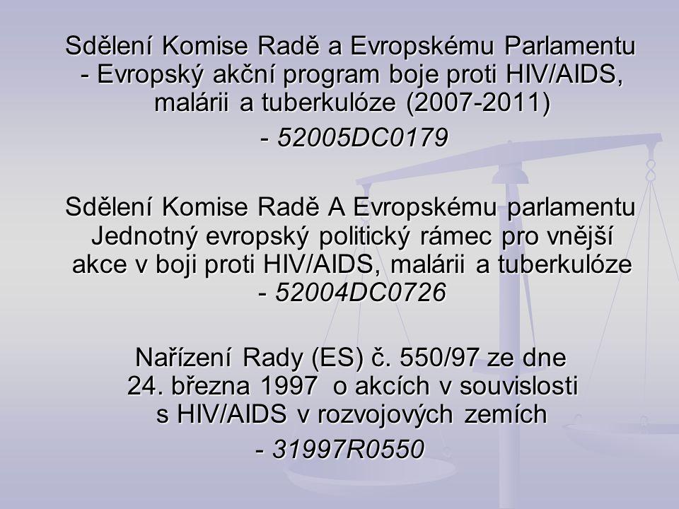 Sdělení Komise Radě a Evropskému Parlamentu - Evropský akční program boje proti HIV/AIDS, malárii a tuberkulóze (2007-2011) Sdělení Komise Radě a Evro