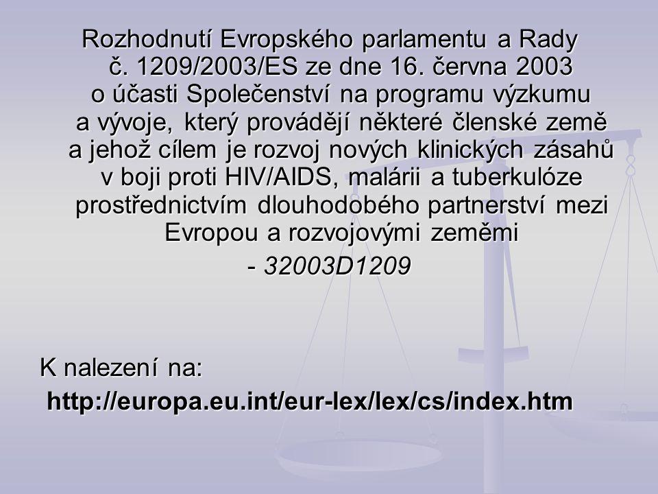 Rozhodnutí Evropského parlamentu a Rady č. 1209/2003/ES ze dne 16. června 2003 o účasti Společenství na programu výzkumu a vývoje, který provádějí něk