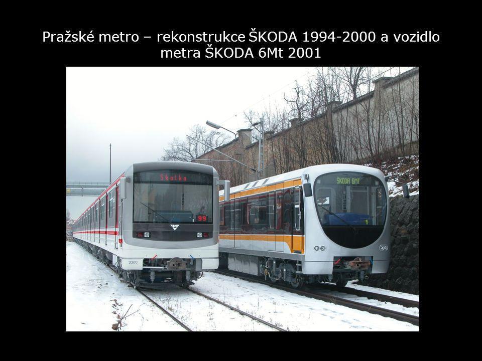 Pražské metro – rekonstrukce ŠKODA 1994-2000 a vozidlo metra ŠKODA 6Mt 2001